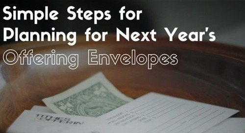 Simple Steps for Planning for Next Year's Offering Envelopes