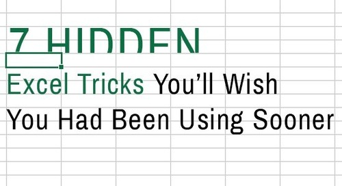 7 Hidden Excel Tricks You'll Wish You Had Been Using Sooner
