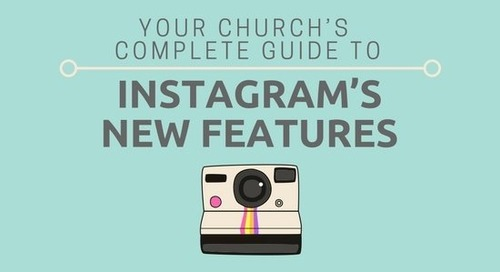 Your Church's Complete Guide to Instagram's New Features