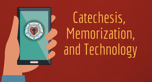 Catechesis, Memorization, and Technology