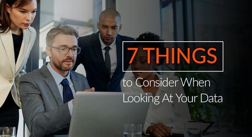 7 Things to Consider When Looking at Your Data