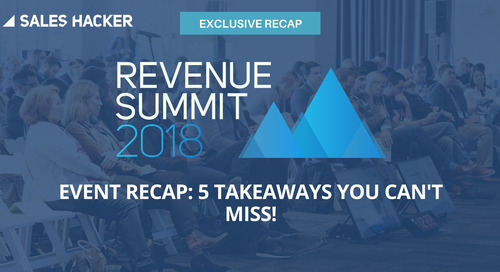 Revenue Summit 2018 Recap: (VP's of Sales Edition) – Top 5 Takeaways to Supercharge Your Sales