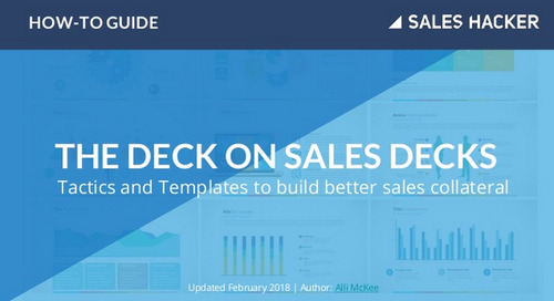 The Sales Hacker Deck On Sales Decks: Learn How To WOW Your Prospects And Convert!