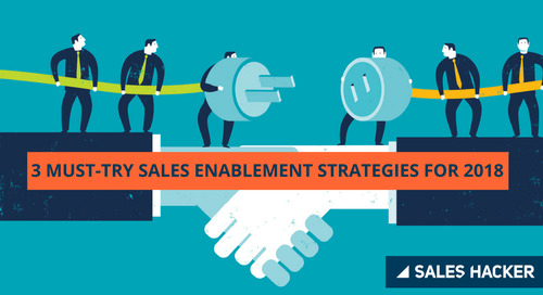 3 Unmatched Sales Enablement Strategies to Try in 2018