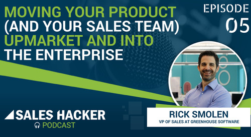 PODCAST 05: Moving Your Product (And Your Sales Team) Upmarket