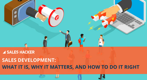 Sales Development: What It Is, Why It Matters, And How To Do It Right