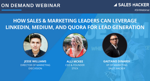 How Sales & Marketing Leaders Can Leverage LinkedIn, Medium, and Quora For Lead Generation