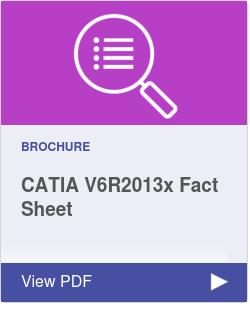 CATIA V6R2013x Fact Sheet