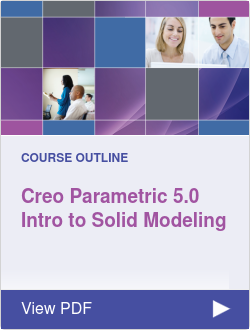 Creo Parametric 5.0 Intro to Solid Modeling