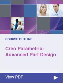 Creo Parametric 6.0: Advanced Part Design