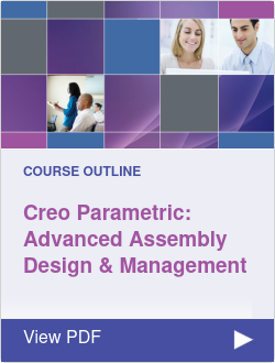 Creo Parametric 6.0: Advanced Assembly Design & Management