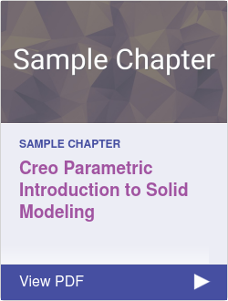 Creo Parametric Introduction to Solid Modeling