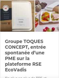 Groupe TOQUES CONCEPT, entrée spontanée d'une PME sur la plateforme RSE EcoVadis