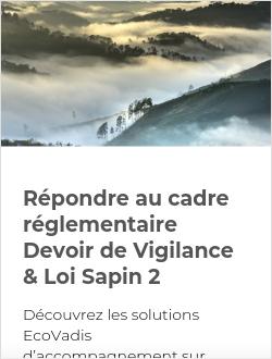 Répondre au cadre réglementaire Devoir de Vigilance & Loi Sapin 2