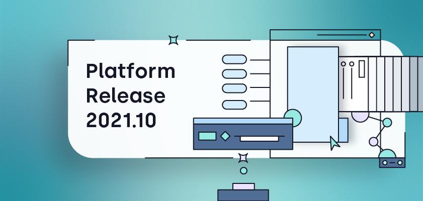 Unqork Platform Release 2021.10