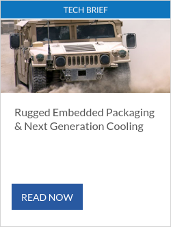 Rugged Embedded Packaging & Next Generation Cooling