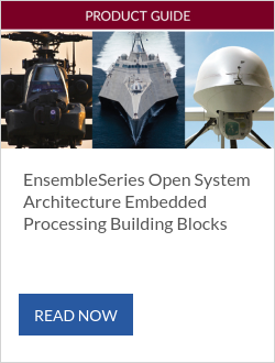 EnsembleSeries Open System Architecture Embedded Processing Building Blocks