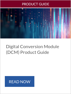 Digital Conversion Module (DCM) Product Guide