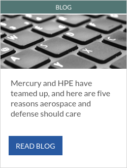 Mercury and HPE have teamed up, and here are five reasons aerospace and defense should care
