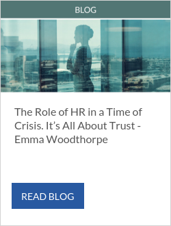 The Role of HR in a Time of Crisis. It's All About Trust -  Emma Woodthorpe