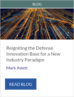 Reigniting the Defense Innovation Base for a New Industry Paradigm - Mark Aslett