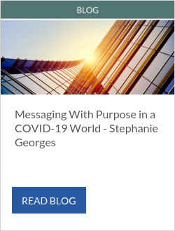 Messaging With Purpose in a COVID-19 World - Stephanie Georges