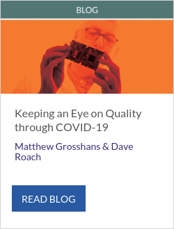 Keeping an Eye on Quality through COVID-19 - Matthew Grosshans & Dave Roach