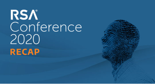 """RSA Conference 2020 Recap"" written in text with a smiling person looking up"