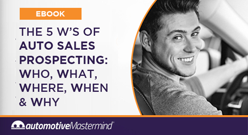 The 5 W's of Auto Sales Prospecting