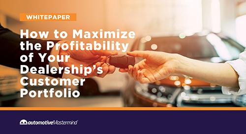 How to Maximize the Profitability of Your Dealership's Customer Portfolio