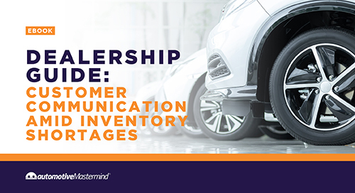 Dealership Guide: Customer Communication Amid Inventory Shortages