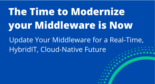 The Time to Modernize your Middleware is Now