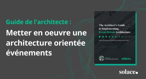 Livre blanc: Guide de l'architecte pour la mise en œuvre de l'architecture orientée événements