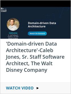 'Domain-driven Data Architecture'-Caleb Jones, Sr. Staff Software Architect, The Walt Disney Company