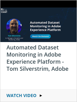 Automated Dataset Monitoring in Adobe Experience Platform - Tom Silverstrim, Adobe