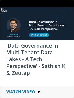 'Data Governance in Multi-Tenant Data Lakes - A Tech Perspective' - Sathish K S, Zeotap