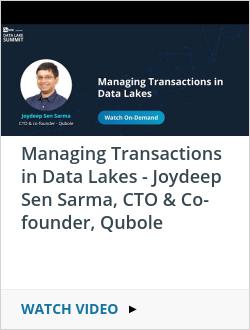 Managing Transactions in Data Lakes - Joydeep Sen Sarma, CTO & Co-founder, Qubole