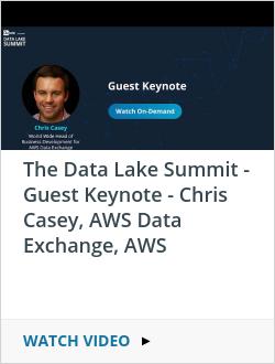The Data Lake Summit - Guest Keynote - Chris Casey, AWS Data Exchange, AWS