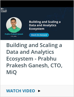 Building and Scaling a Data and Analytics Ecosystem - Prabhu Prakesh Ganesh, CTO, MiQ