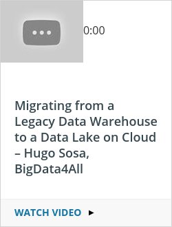Migrating from a Legacy Data Warehouse to a Data Lake on Cloud – Hugo Sosa, BigData4All