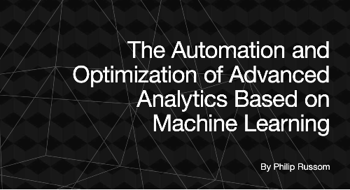 TDWI Checklist - The Automation and Optimization of Advanced Analytics Based on ML