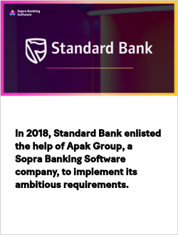 In 2018, Standard Bank enlisted the help of Apak Group, a Sopra Banking Software company, to implement its ambitious requirements.