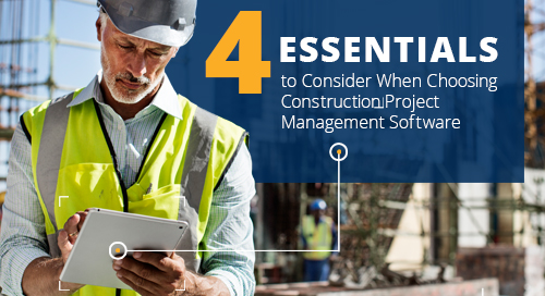 4 Essentials to Consider When Choosing Construction Project Management Software