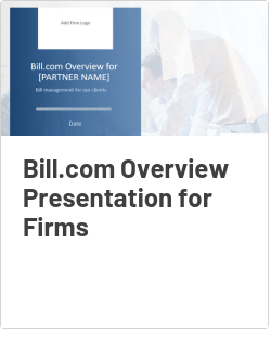 Bill.com Overview Presentation for Firms
