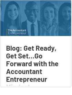 Blog: Get Ready, Get Set…Go Forward with the Accountant Entrepreneur Mindset