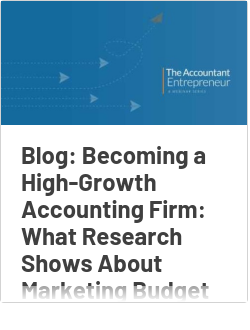Blog: Becoming a High-Growth Accounting Firm: What Research Shows About Marketing Budget Spending