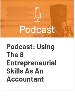 Podcast: Using The 8 Entrepreneurial Skills As An Accountant