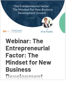 Webinar: The Entrepreneurial Factor: The Mindset for New Business Development Growth
