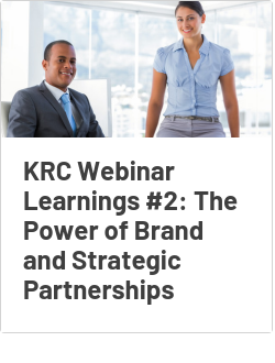 KRC Webinar Learnings #2:  The Power of Brand and Strategic Partnerships
