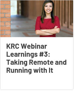 KRC Webinar Learnings #3: Taking Remote and Running with It